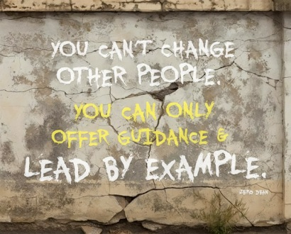 you-cant-change-other-people-lead-by-example